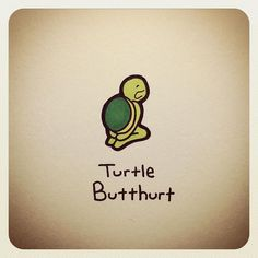 Turtle Butthurt