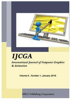 International Journal of Computer Graphics & Animation (IJCGA)                                                                                      ISSN : 2231 - 3281(Online) ; 2231 - 3591 (print)                                                 http://airccse.org/journal/ijcga/index.html