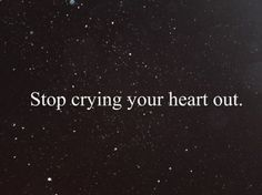 Stop Crying Your Heart Out -Oasis Cause all of the stars, there fading away, just try not to worry you'll see them some day. Just take what you need and be on your way and stop crying your heart out ♥