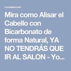 Mira como Alisar el Cabello con Bicarbonato de forma Natural, YA NO TENDRÁS QUE IR AL SALON - YouTube