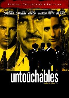 The Untouchables...great movie...'here endeth the lesson'...Sean Connery, Kevin Costner, Andy Garcia - how could it be anything but great?