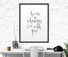 Love Quote Home is Wherever I'm With You by BeautyAndStyleDesign