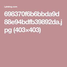 698370f6b6bbda9d88e94bdfb39892da.jpg (403×403)