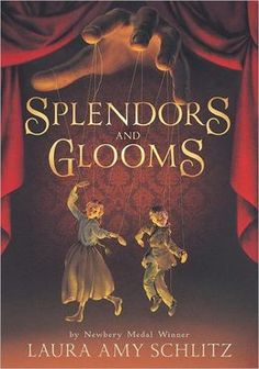 Splendors and Glooms  by Laura Amy Schlitz  Submit a review and become a Faerytale Magic Reviewer! www.faerytalemagic.com