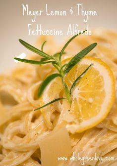 Meyer Lemon & Thyme Fettuccine Alfredo | Whole Green Love