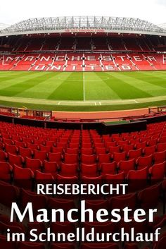 Manchester: Reisebericht mit Erfahrungen zu Sehenswürdigkeiten, den Fußballstadien Old Trafford und Etihad Stadium sowie allgemeinen Tipps. Old Trafford, Manchester United Stadium, England, Bushcraft, Baseball Field, Liverpool, Survival, The Unit, Gym