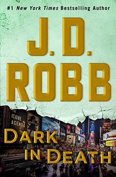 ARC Review: Dark in Death by J.D. Robb – Under the Covers Book Blog