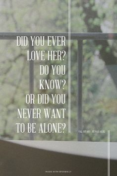 Did you ever love her? - Fall Out Boy - Jet Pack Blues Fall Out Boy Lyrics, Band Quotes, Lyric Quotes, Bible Qoutes, Quotes Quotes, Quotations, Music Love, Music Is Life, Save Rock And Roll