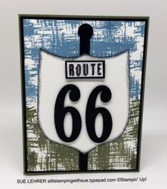 Route 66 Sign using Large Numbers Framelits from Stampin' Up!-stillstampingwithsue.typepad.com