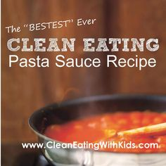 "The ""Bestest Ever"" Pasta Sauce – Clean & Kid Friendly too"