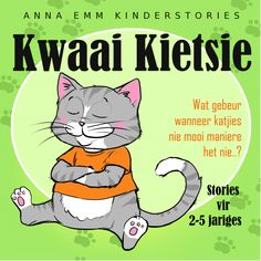 """What happens when little kittens have bad manners? English stories for kids 2 to 5 years old. Also available in Afrikaans as """"Kwaai Kietsie"""". English Stories For Kids, English Story, Kids Stories, Seven Years Old, Little Kittens, 5 Year Olds, Kitty, Shit Happens, Manners"""