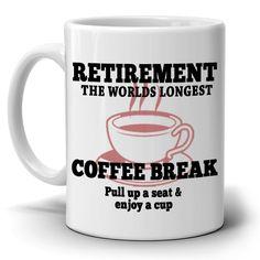Retirement The Worlds Longest Coffee Break Gift Mug for Retired Teachers Army Men and Women, Printed on Both Sides! Army Retirement, Retirement Gifts For Men, Retirement Party Decorations, Retirement Cakes, Retirement Quotes, Teacher Retirement, Retirement Parties, Retirement Ideas, Weird Gifts