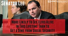 CNSNews.com's photo: Lee: 'More Likely to See Elvis Alive in This Lifetime Than to Get a Dime from Social Security'  Read more:  www.cnsnews.com/news/article/lee-more-likely-see-elvis-alive-lifetime-get-dime-social-security
