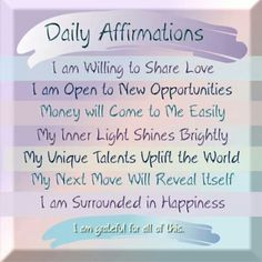 Daily affirmations i am willing to share love i am open to new opportunities money will come to me easily my inner light shines brightly my unique talent will reveal itself i am surrounded in happiness i am grateful all of this. Daily Positive Affirmations, Morning Affirmations, Positive Thoughts, Positive Vibes, Positive Quotes, Mantra, Quotes To Live By, Life Quotes, A Course In Miracles