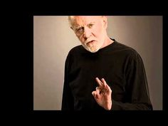 """George Carlin - The problem with society is those at the top """"own"""" everything... even us. :/"""