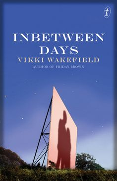 Inbetween Days by Vikki Wakefield.    At seventeen, Jacklin Bates is all grown up. She's dropped out of school. She's living with her runaway sister, Trudy, and she's in secret, obsessive love with Luke, who doesn't love her back. She's stuck in Mobius—a dying town with the macabre suicide forest its only attraction—stuck working in the roadhouse and babysitting her boss's demented father.