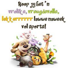Hoop jy het 'n vrolike, vreugdevolle, lekkerrrrrr lawwe naweek vol sports! Friday Weekend, Happy Weekend, Happy Friday, Evening Greetings, Good Morning Greetings, Afrikaanse Quotes, Goeie More, Deep Thoughts, Motivational Quotes