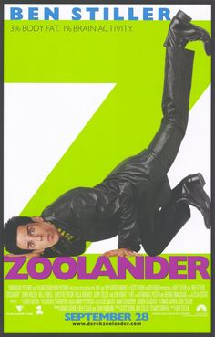 Zoolander (2001). Awesome poster! Simple but instantly conveys the 'unique' quirkiness of Derek Zoolander