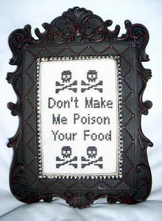 Don't Make Me Poison Your Food Cross-stitch LOL