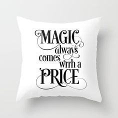 Magic Always Comes With a Price Throw Pillow