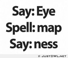 Spell it out loud now!!!! So every 1 can see how smart u are
