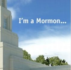 I'm a Mormon: I know it, I live it, I love it