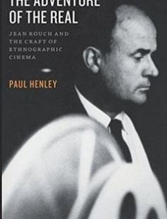 The Adventure of the Real Jean Rouch and the Craft of Ethnographic Cinema free download by Paul Henley ISBN: 9780226327150 with BooksBob. Fast and free eBooks download.  The post The Adventure of the Real Jean Rouch and the Craft of Ethnographic Cinema Free Download appeared first on Booksbob.com.