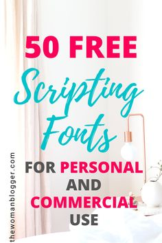 50 Free Scripting Fonts for Personal and Commercial Use - The Woman Blogger