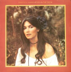 Emmylou Harris - Roses In The Snow at Discogs