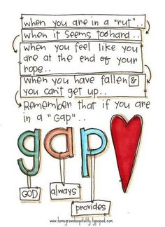"""Remember that if you are in a """"gap,"""" God always provides."""