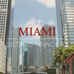 Brickell es el distrito financiero de Miami, un lugar lleno de actividad, rascacielos y reflejos.
