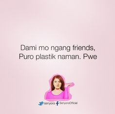 Filipino Humor, Filipino Quotes, Pinoy Quotes, Tagalog Qoutes, Tagalog Quotes Hugot Funny, Love Quotes Facebook, Bitterness Quotes, Patama Quotes, Grl Pwr