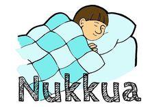 Yön verbi on NUKKUA... Hyvä yötä!!!