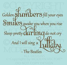 Golden Slumbers Wall Decal the beatles quote vinyl wall decal lettering golden slumbers nursery baby decor vinyls sleep and vinyl wall quotes Beatles Quotes, Beatles Lyrics, Music Lyrics, The Beatles, Ringo Starr, George Harrison, John Lennon, Baby Quotes, Me Quotes