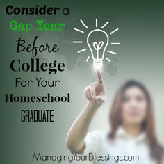 Consider a Gap Year Before College For Your Homeschool Graduate