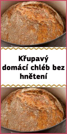 Křupavý domácí chléb bez hnětení Bread, Food, Brot, Essen, Baking, Meals, Breads, Buns, Yemek