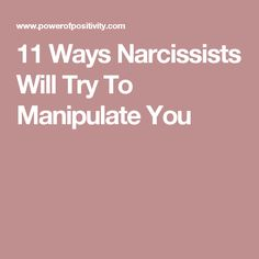 11 Ways Narcissists Will Try To Manipulate You