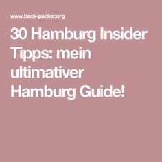 30 Hamburg Insider Tipps: mein ultimativer Hamburg Guide!