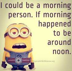 A cup of Coffee and 11 Funny Morning Quotes. Now this is a proper morning wake up.