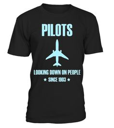 """# Pilots Looking Down on People Since 1903 tshirt airplane fun . Special Offer, not available in shops Comes in a variety of styles and colours Buy yours now before it is too late! Secured payment via Visa / Mastercard / Amex / PayPal How to place an order Choose the model from the drop-down menu Click on """"Buy it now"""" Choose the size and the quantity Add your delivery address and bank details And that's it! Tags: Pilots Looking Down On People Since 1903 Funny T Shirt is perfect gift shirt…"""