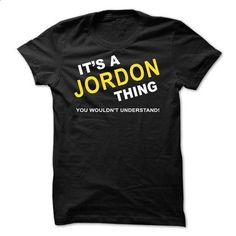 Its A Jordon Thing - #awesome hoodie #cute sweatshirt. ORDER HERE => https://www.sunfrog.com/Names/Its-A-Jordon-Thing-ixozv.html?68278