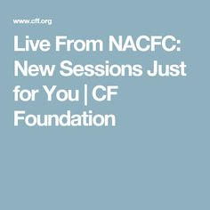 Live From NACFC: New Sessions Just for You | CF Foundation