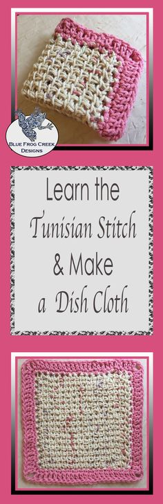 Stitch and Learn the Tunisian Simple Stitch and crochet a dish cloth! Tutorial from Blue Frog Creek #10mm #crochet #tunisian #stitchandlearn