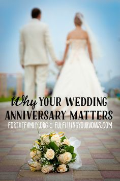 Why Your Wedding Anniversary Matters :: fulfillingyourvows.com