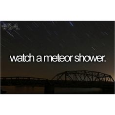Try to watch every one I hear about.  Some of my best memories are of skywatching.