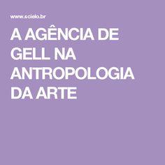 A AGÊNCIA DE GELL NA ANTROPOLOGIA DA ARTE