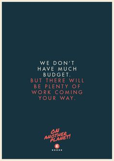 The Client is Always Right poster collection We don't have much budget by Jonathan Quintin, founder and creative director at STUDIOJQ