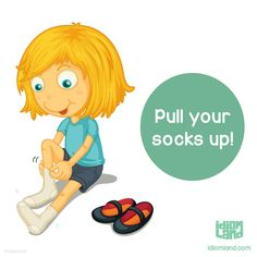 Idiom of the day: Pull your socks up. Meaning: To improve your work or behavior. #idiom #idioms #english #learnenglish #socks