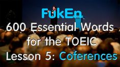600 Essential Words for the TOEIC with picture for the TOEIC | Lesson 5 ...