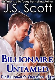 Billionaire Untamed ~ Tate by J.S. ScottI loved Tate Colter and Lara Bailey's story. I won't give the story away just to say that Lara worked for the FBI undercover and was investigating Marcus, Tate's brother, Colter. Lara met Tate when she was trying to have an accidential meeting with Marcus. They had instant attraction. This book does contain profanity and sex scenes so it may not be for everyone. Great story